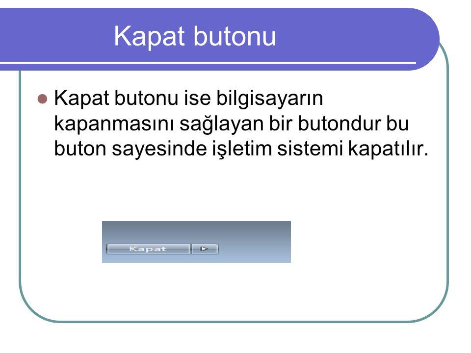 Kapatma Butonu seçenekleri Kapatma butonu seçenekleri ise kullanıcıyı değiştir:başka kullanıcıya geçmeyi sağlar.