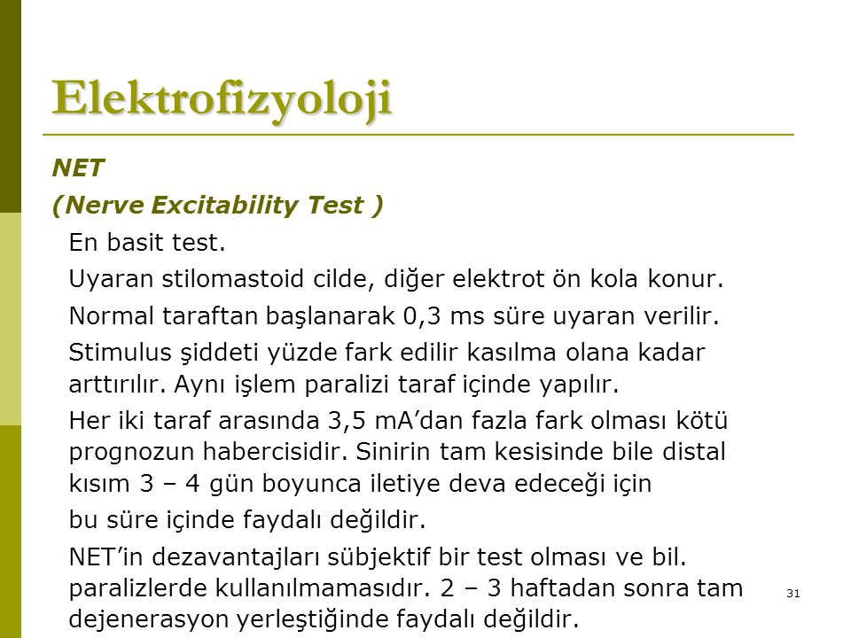 31 Elektrofizyoloji NET (Nerve Excitability Test ) En basit test.