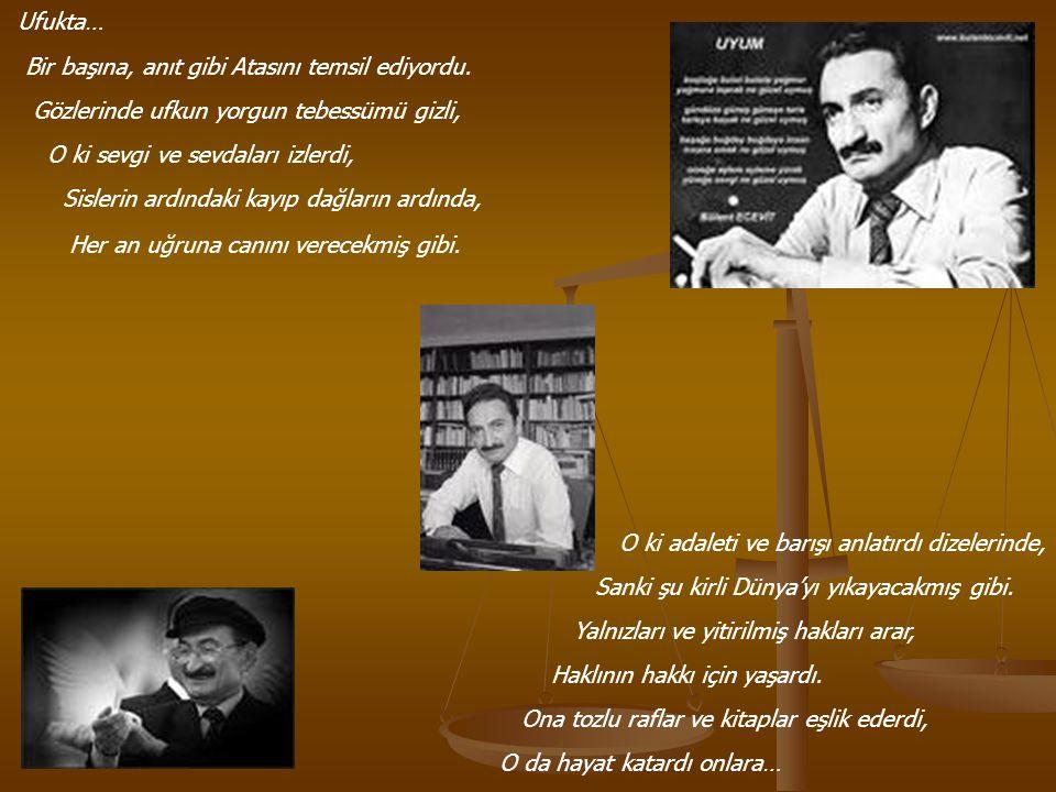 Erika markalı daktilosu yazar, Bitlis ve Meclis sigaraların kokusu eşlik ederlerdi, Onun şiir ve yazılarında yazdığı öfke ve sevincine.