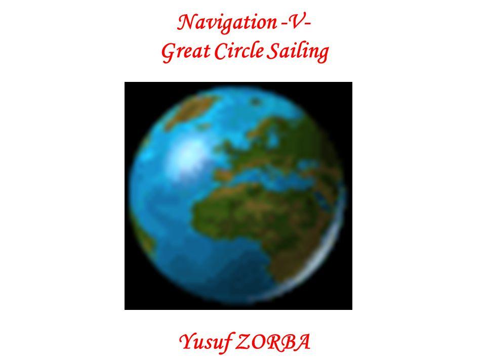 Navigation -V- Great Circle Sailing Yusuf ZORBA