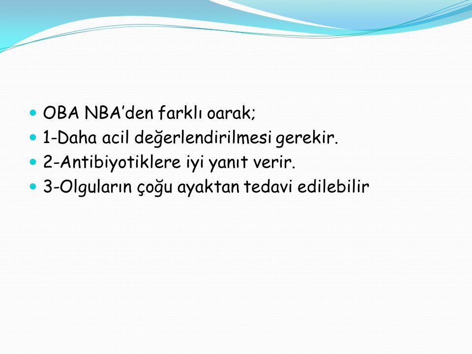 OBA NBA'den farklı oarak; 1-Daha acil değerlendirilmesi gerekir.