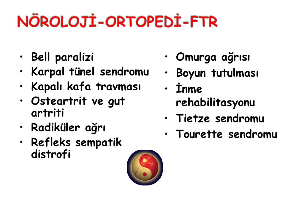 Bell paralizi Karpal tünel sendromu Kapalı kafa travması Osteartrit ve gut artriti Radiküler ağrı Refleks sempatik distrofi Omurga ağrısı Boyun tutulm