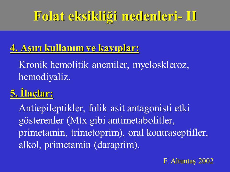 4.Aşırı kullanım ve kayıplar: Kronik hemolitik anemiler, myeloskleroz, hemodiyaliz.