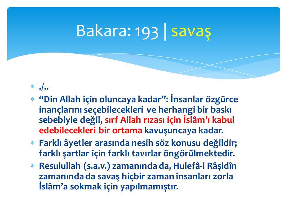 """./..  """"Din Allah için oluncaya kadar"""": İnsanlar özgürce inançlarını seçebilecekleri ve herhangi bir baskı sebebiyle değil, sırf Allah rızası için İs"""