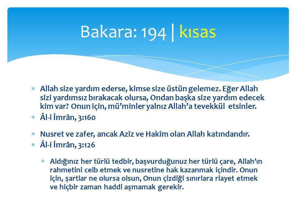  Allah size yardım ederse, kimse size üstün gelemez.