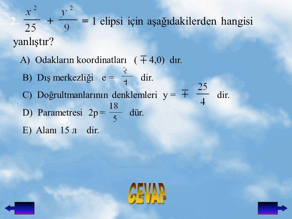 2.+ = 1 elipsi için aşağıdakilerden hangisi yanlıştır.