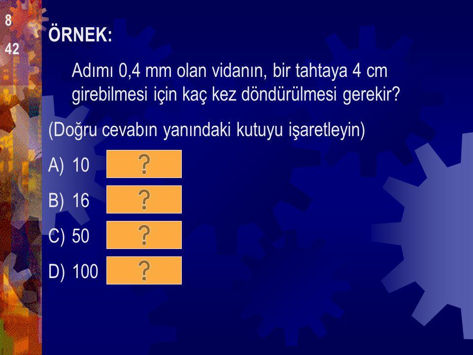 ÖRNEK: Yandaki sistemde sağlanan kuvvet kazancının aynısı aşağıdakilerden hangisiyle sağlanır.