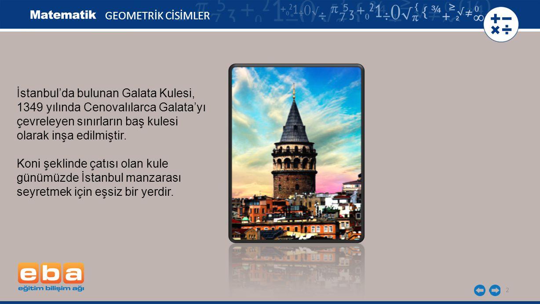 2 İstanbul'da bulunan Galata Kulesi, 1349 yılında Cenovalılarca Galata'yı çevreleyen sınırların baş kulesi olarak inşa edilmiştir. Koni şeklinde çatıs