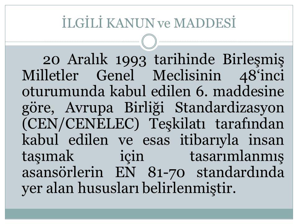 İLGİLİ KANUN ve MADDESİ 20 Aralık 1993 tarihinde Birleşmiş Milletler Genel Meclisinin 48'inci oturumunda kabul edilen 6. maddesine göre, Avrupa Birliğ