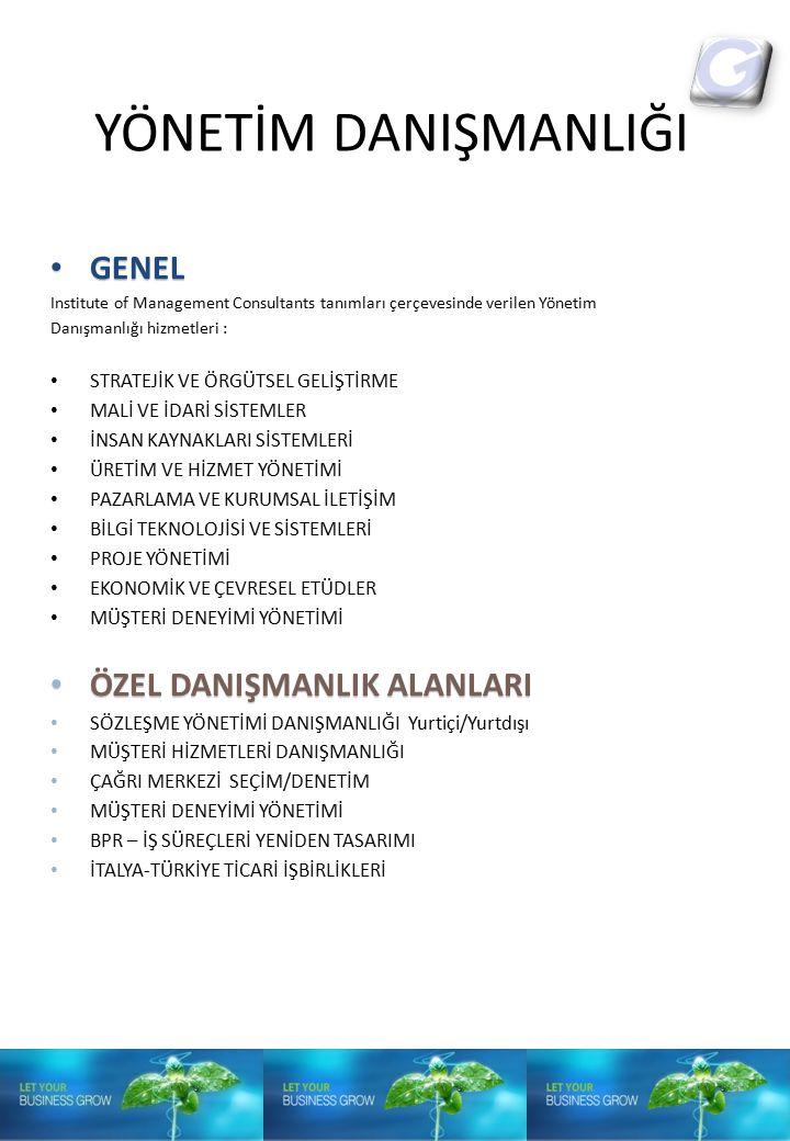 YÖNETİM DANIŞMANLIĞI GENEL GENEL Institute of Management Consultants tanımları çerçevesinde verilen Yönetim Danışmanlığı hizmetleri : STRATEJİK VE ÖRG