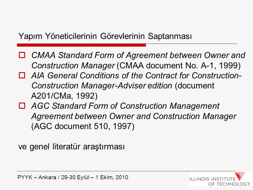 Yapım Yöneticilerinin Görevlerinin Saptanması  CMAA Standard Form of Agreement between Owner and Construction Manager (CMAA document No. A-1, 1999) 