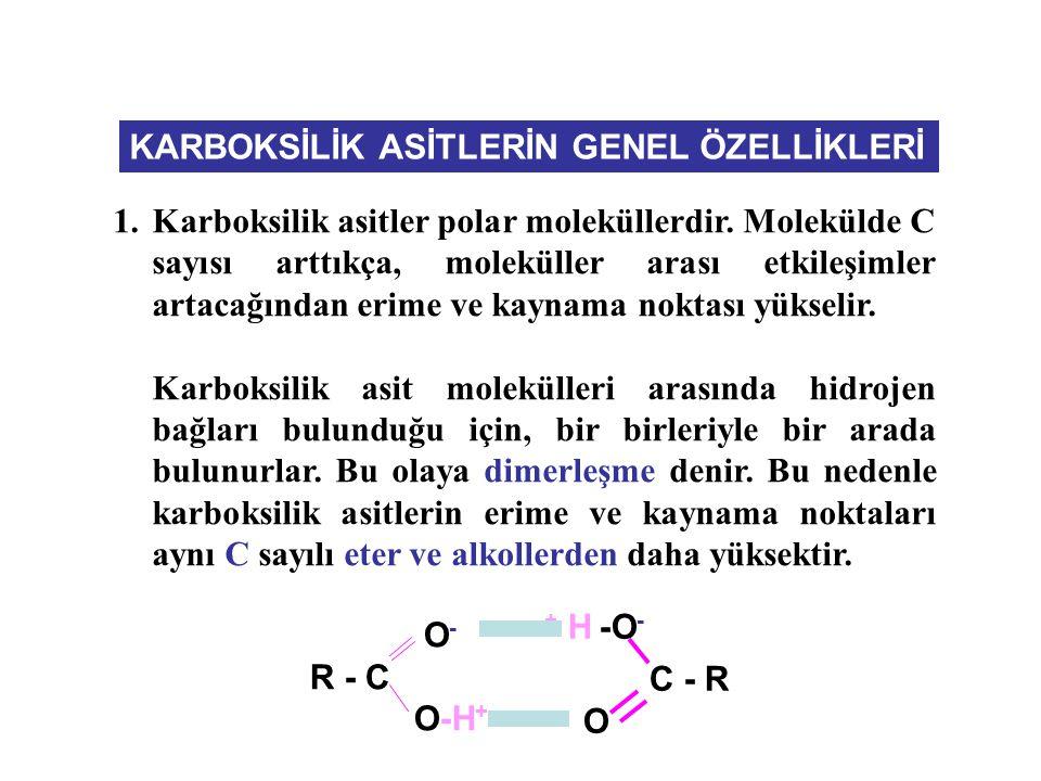 1.Karboksilik asitler polar moleküllerdir.
