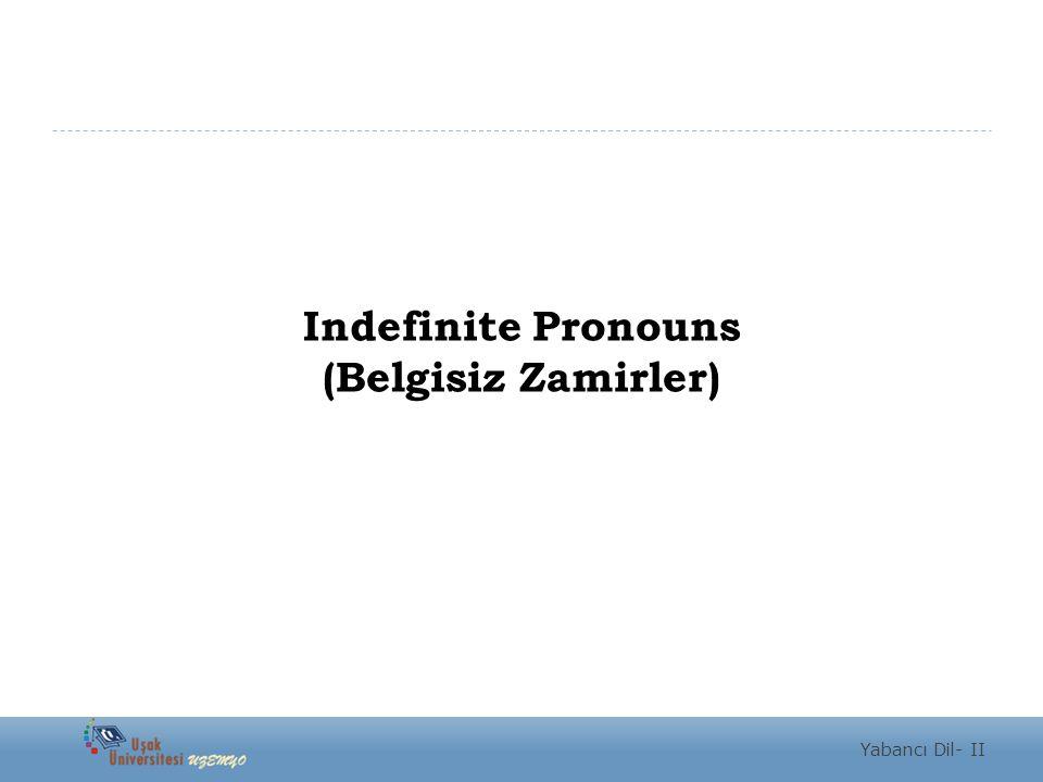 Indefinite Pronouns (Belgisiz Zamirler) Yabancı Dil- II