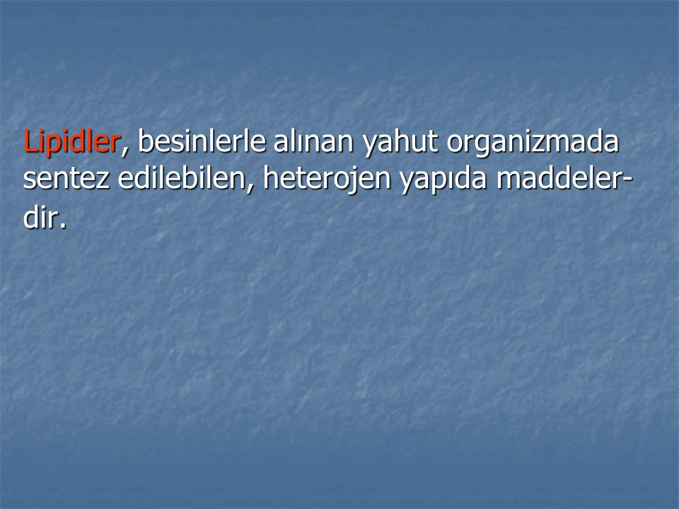 TRİACİLGLİSEROLLERİN ÖZELLİKLERİ 1) Hidrolize uğrarlar 2) Alkalilerle hidroliz sonucunda sabunlar meydana gelir.