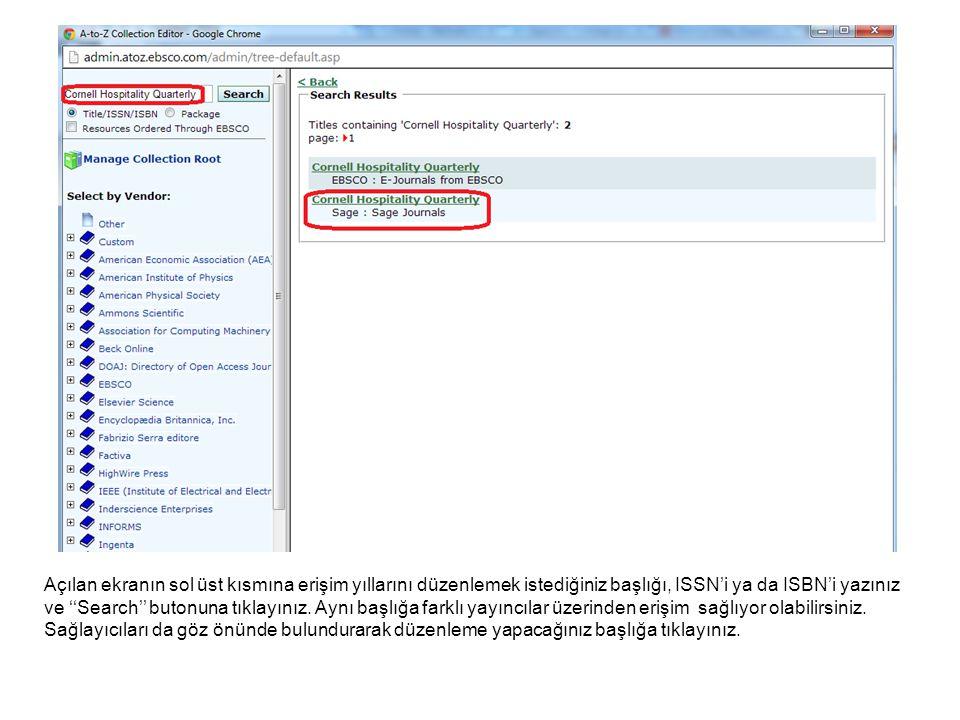 Açılan ekranın sol üst kısmına erişim yıllarını düzenlemek istediğiniz başlığı, ISSN'i ya da ISBN'i yazınız ve ''Search'' butonuna tıklayınız.
