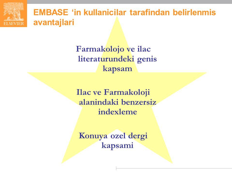EMBASE 'in kullanicilar tarafindan belirlenmis avantajlari Farmakolojo ve ilac literaturundeki genis kapsam Ilac ve Farmakoloji alanindaki benzersiz indexleme Konuya ozel dergi kapsami