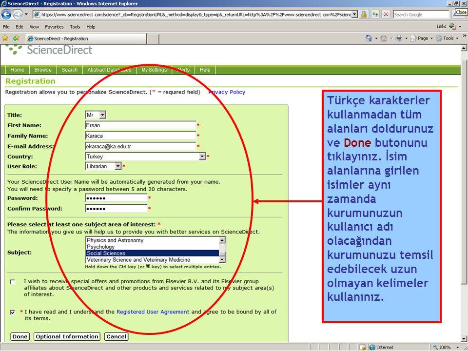 Türkçe karakterler kullanmadan tüm alanları doldurunuz ve Done butonunu tıklayınız.