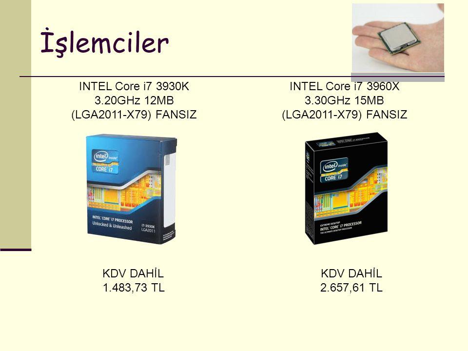 İşlemciler KDV DAHİL 1.483,73 TL INTEL Core i7 3930K 3.20GHz 12MB (LGA2011-X79) FANSIZ INTEL Core i7 3960X 3.30GHz 15MB (LGA2011-X79) FANSIZ KDV DAHİL