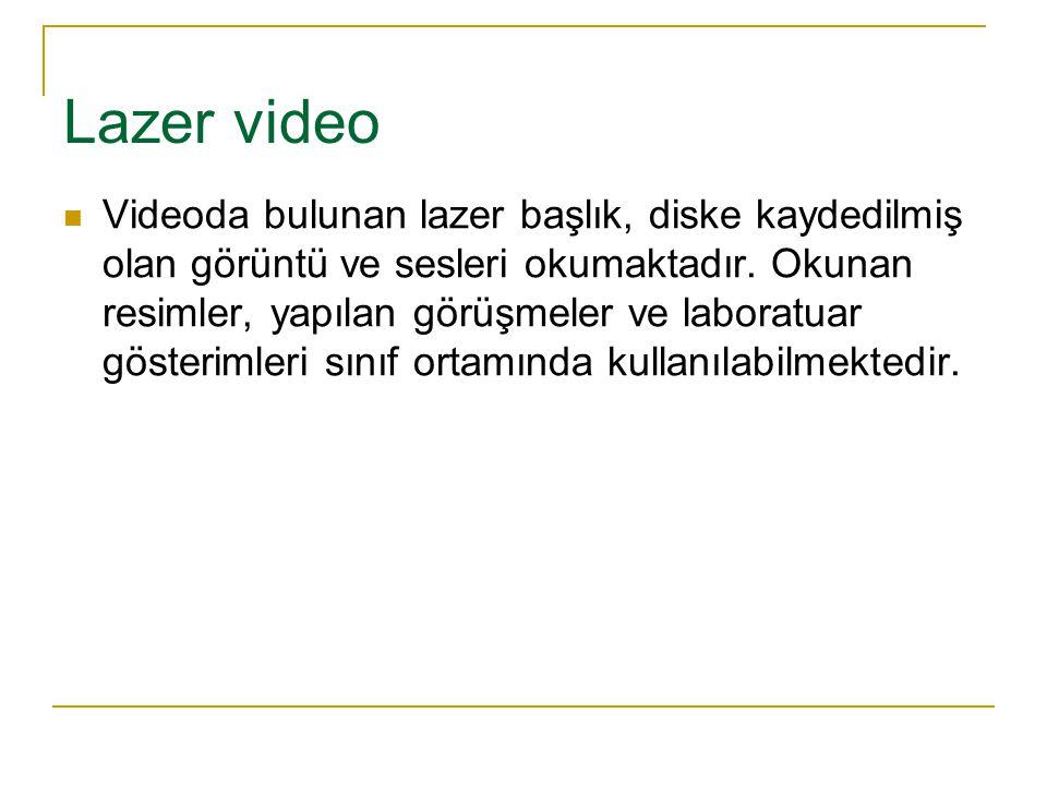 Lazer video Videoda bulunan lazer başlık, diske kaydedilmiş olan görüntü ve sesleri okumaktadır.