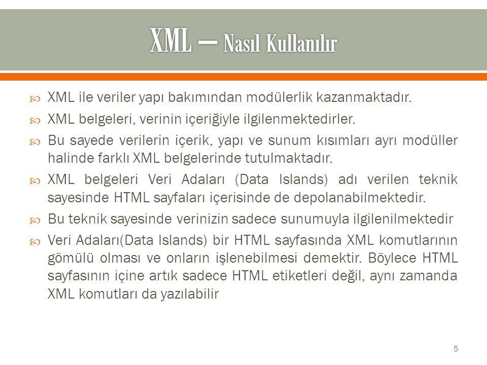  XML ile veriler yapı bakımından modülerlik kazanmaktadır.