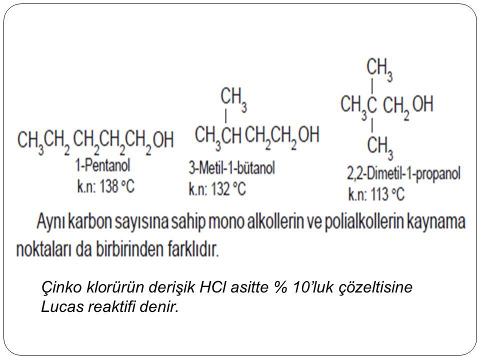 Çinko klorürün derişik HCl asitte % 10'luk çözeltisine Lucas reaktifi denir.