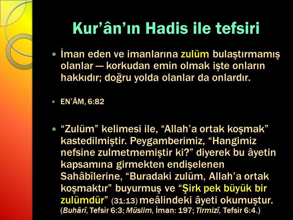Kur'ân'ın Hadis ile tefsiri İman eden ve imanlarına zulüm bulaştırmamış olanlar — korkudan emin olmak işte onların hakkıdır; doğru yolda olanlar da on