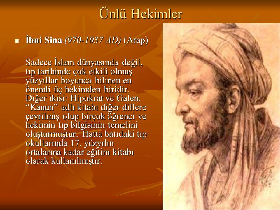Ünlü Hekimler İbni Sina (970-1037 AD) (Arap) İbni Sina (970-1037 AD) (Arap) Sadece İslam dünyasında değil, tıp tarihinde çok etkili olmuş yüzyıllar bo