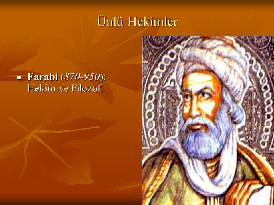 Ünlü Hekimler Farabi (870-950): Hekim ve Filozof. Farabi (870-950): Hekim ve Filozof.