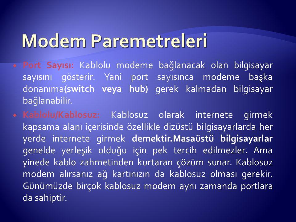 Bağlantı Portu Verilerin kabloya veya kablodaki veriyi ethernet kartına aktarılmasını sağlar.