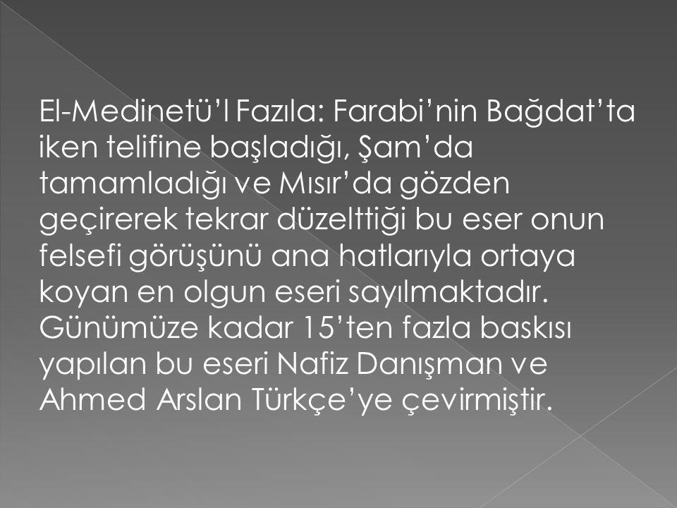  İhsanü'l 'Ulum: Farabi'nin en başarılı olduğu alanlardan İlimlerin Tasnifi'ne dair yayımladığı eseridir.