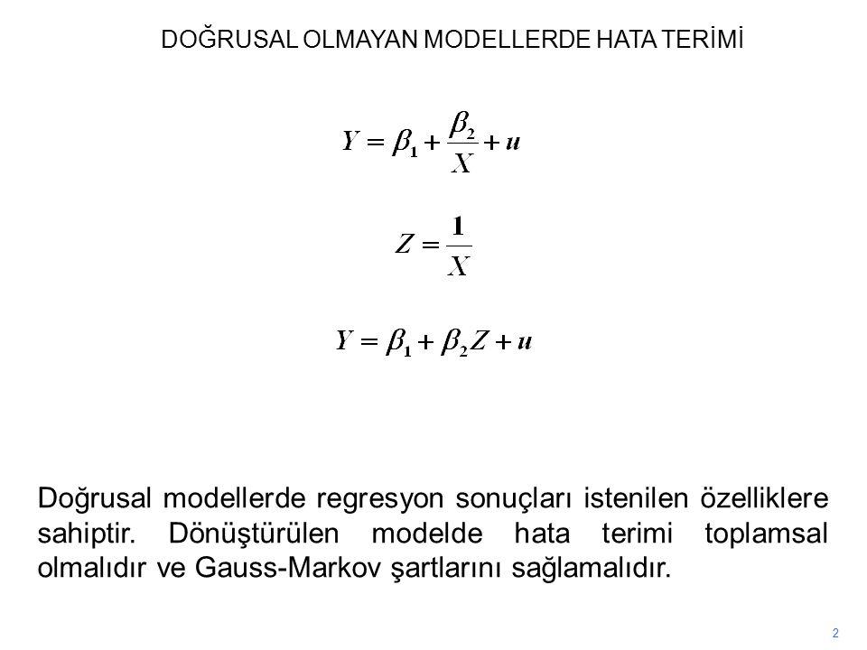 2 Doğrusal modellerde regresyon sonuçları istenilen özelliklere sahiptir.