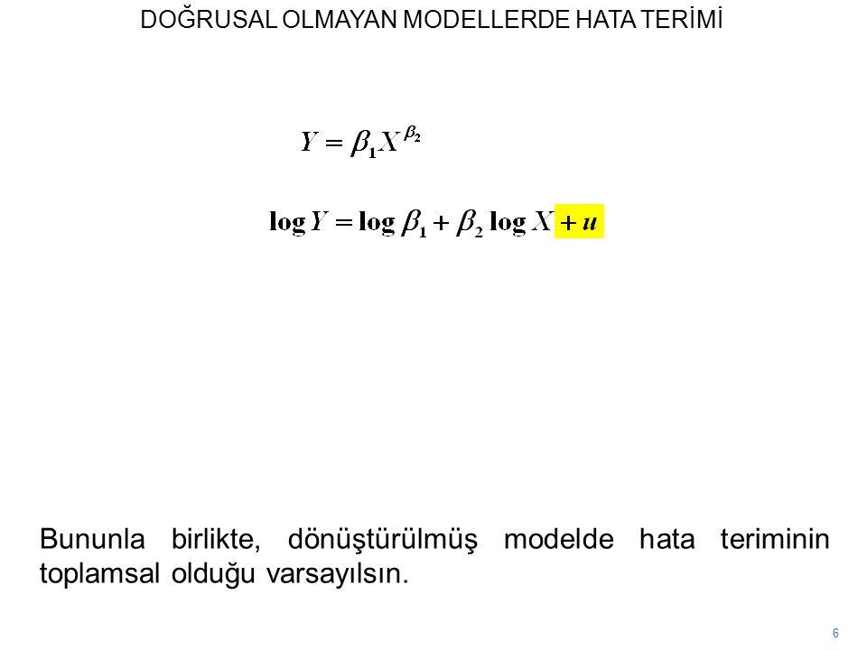 6 Bununla birlikte, dönüştürülmüş modelde hata teriminin toplamsal olduğu varsayılsın.
