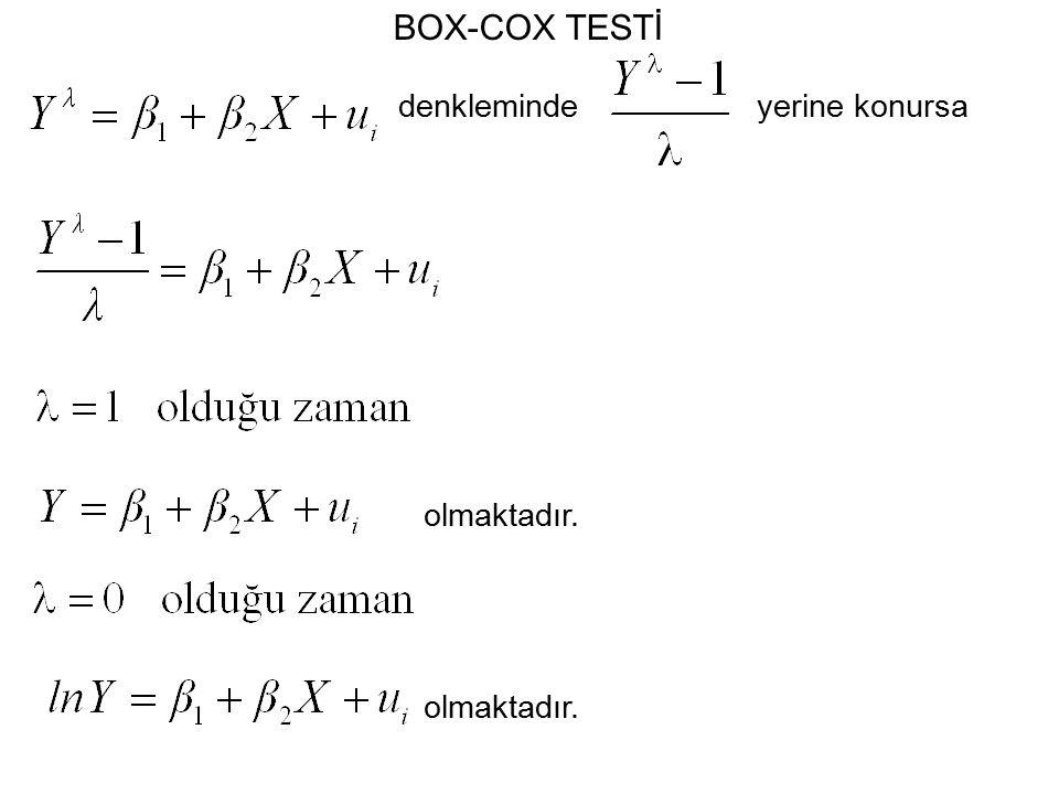 BOX-COX TESTİ denklemindeyerine konursa olmaktadır.
