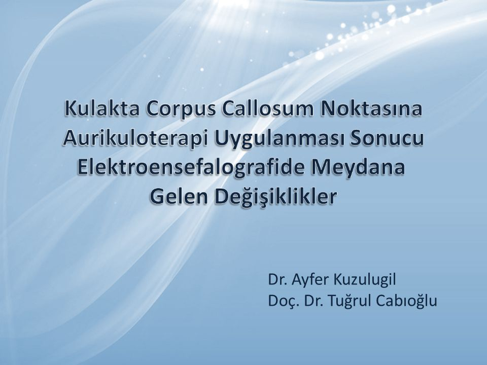 Dr. Ayfer Kuzulugil Doç. Dr. Tuğrul Cabıoğlu