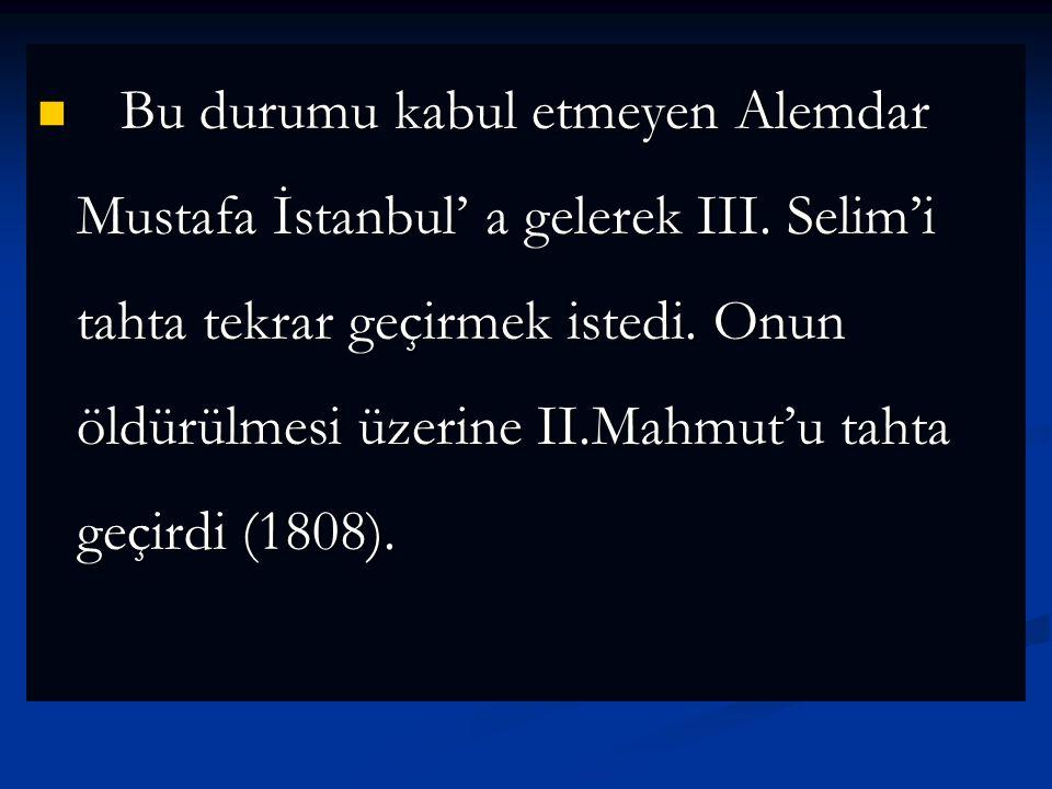 IV.Mustafa (1807-1808) Tahta Geçme Yaşı: 27.9 Saltanat Süresi:1.2 Saltanat Sonundaki Yaşı:28.11 Ölüm Yaşı:29.2