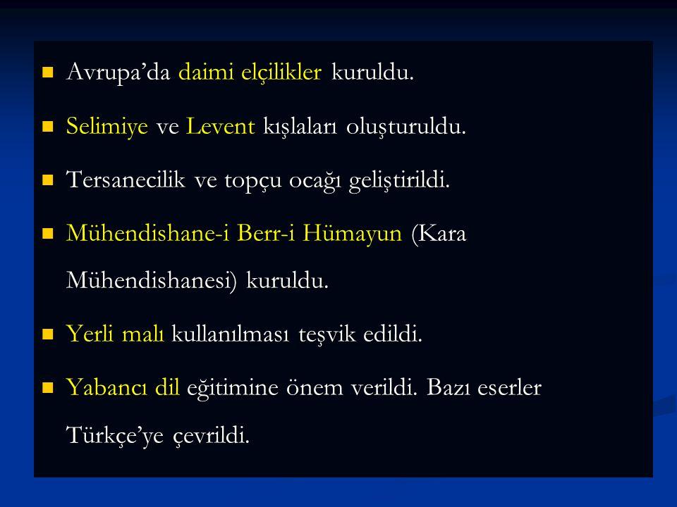 III.Selim Devri Islahatları III.Selim dönemi ıslahatlarına genel anlamda Nizam-ı Cedit (Yeni düzen) adı verilmiştir. Nizam-ı Cedit aynı zaman bu dönem