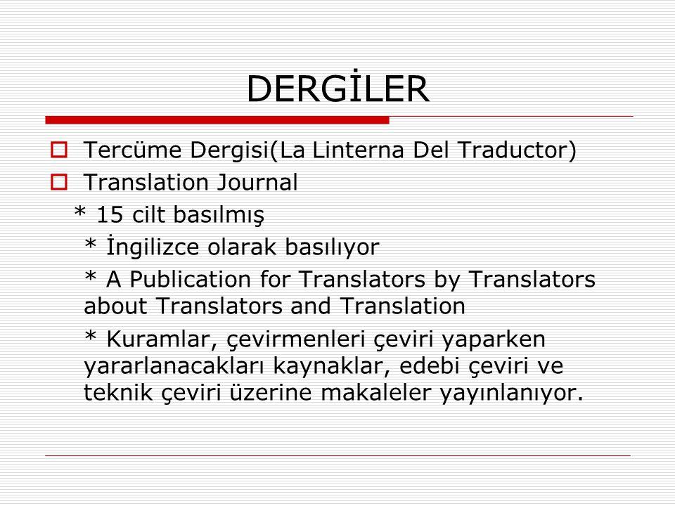 DERGİLER  Tercüme Dergisi(La Linterna Del Traductor)  Translation Journal * 15 cilt basılmış * İngilizce olarak basılıyor * A Publication for Transl
