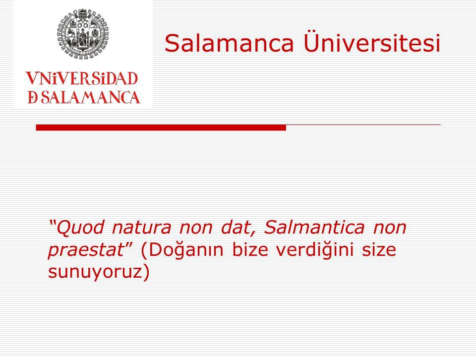 """Salamanca Üniversitesi """"Quod natura non dat, Salmantica non praestat"""" (Doğanın bize verdiğini size sunuyoruz)"""