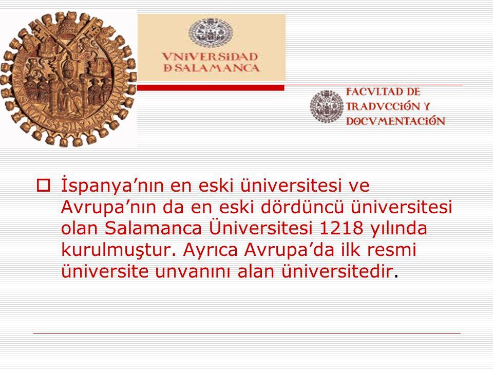  Salamanca Üniversitesi'nde Çeviri ve Dokümantasyon fakültesi bünyesinde Mütercim Tercümanlık bölümü mevcuttur.