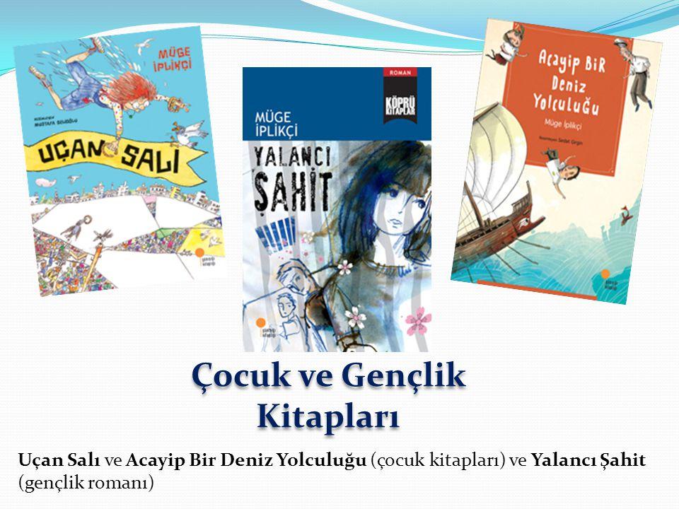 Uçan Salı ve Acayip Bir Deniz Yolculuğu (çocuk kitapları) ve Yalancı Şahit (gençlik romanı) Çocuk ve Gençlik Kitapları