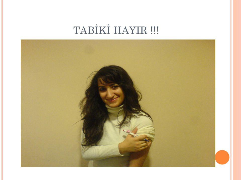 TABİKİ HAYIR !!!