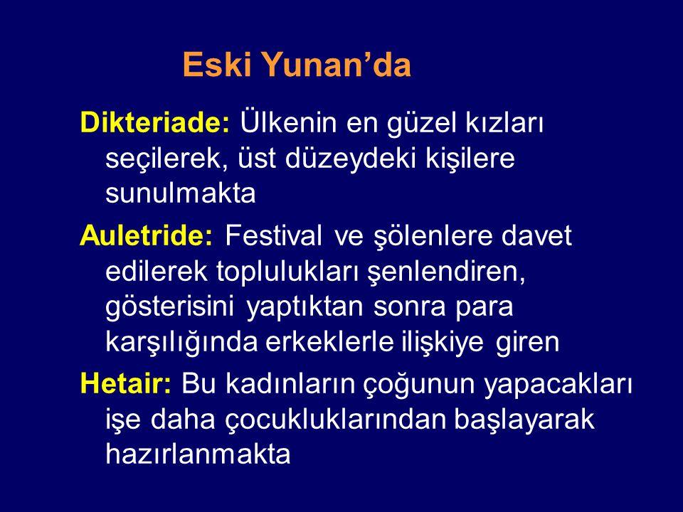 Dikteriade: Ülkenin en güzel kızları seçilerek, üst düzeydeki kişilere sunulmakta Auletride: Festival ve şölenlere davet edilerek toplulukları şenlend