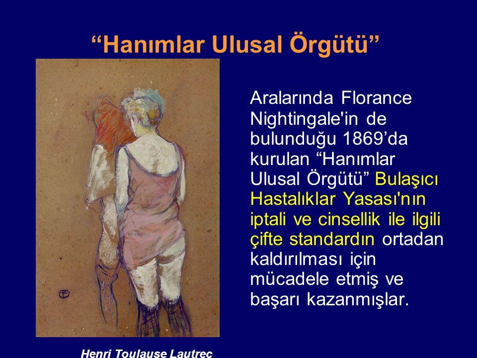 """""""Hanımlar Ulusal Örgütü"""" Aralarında Florance Nightingale'in de bulunduğu 1869'da kurulan """"Hanımlar Ulusal Örgütü"""" Bulaşıcı Hastalıklar Yasası'nın ipta"""