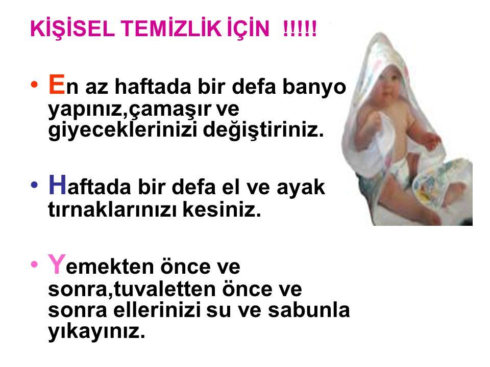KİŞİSEL TEMİZLİK İÇİN !!!!.