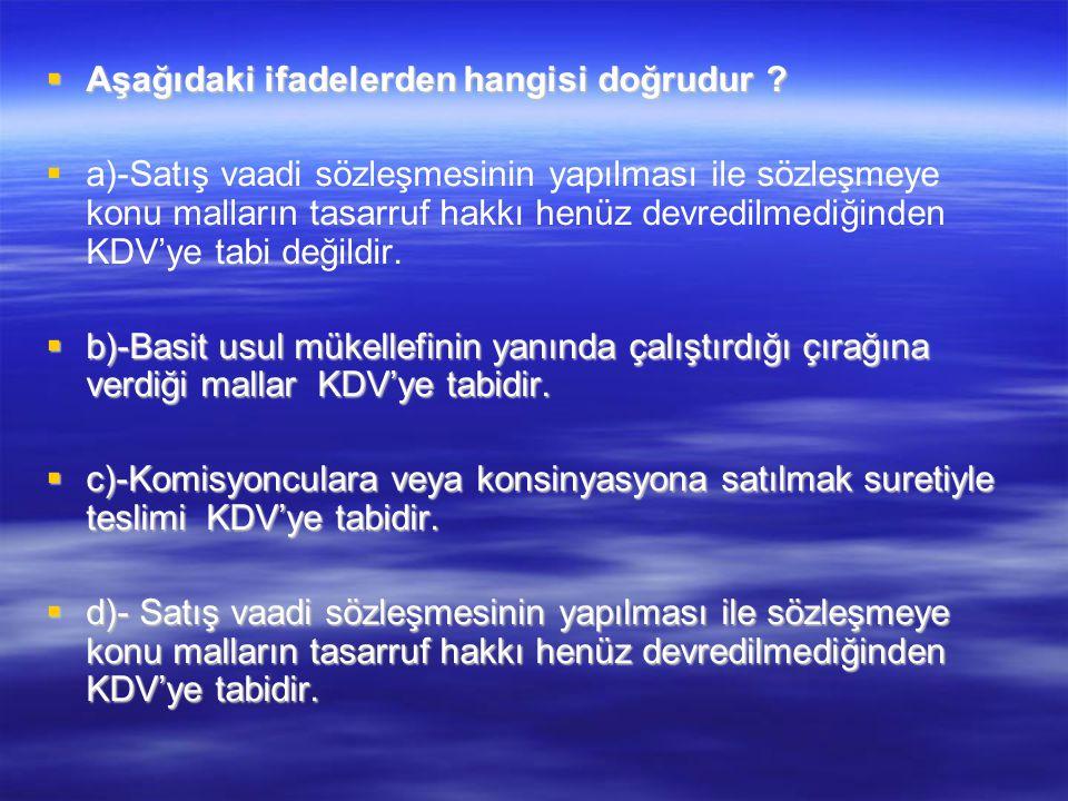 KDVK'na göre aşağıdaki ifadelerden hangisi yanlıştır.