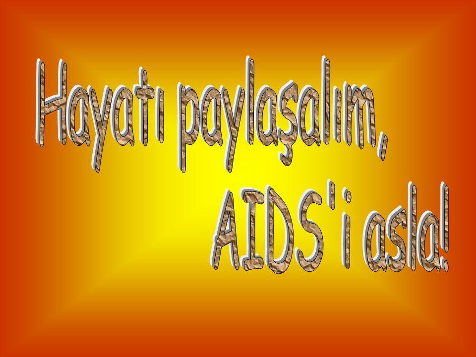 AIDS dokunma, öpüşme, solunum gibi dış kontaklarla bulaşan bir hastalık değildir