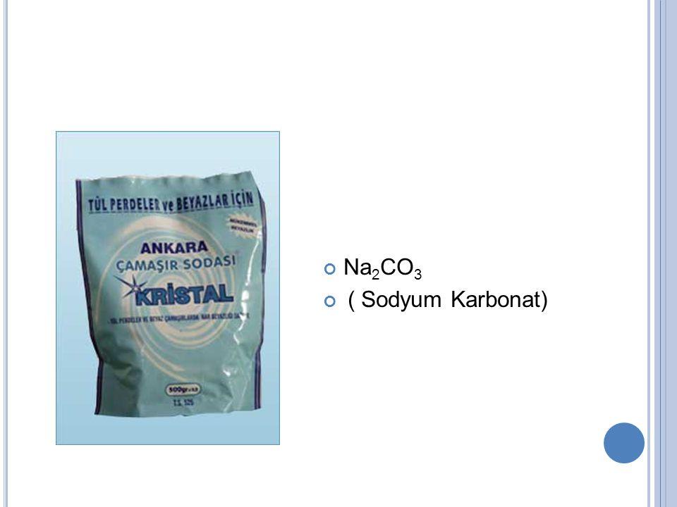 Na 2 CO 3 ( Sodyum Karbonat)