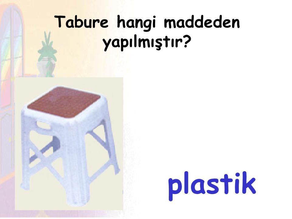 Sandalye hangi maddeden yapılmıştır? tahta