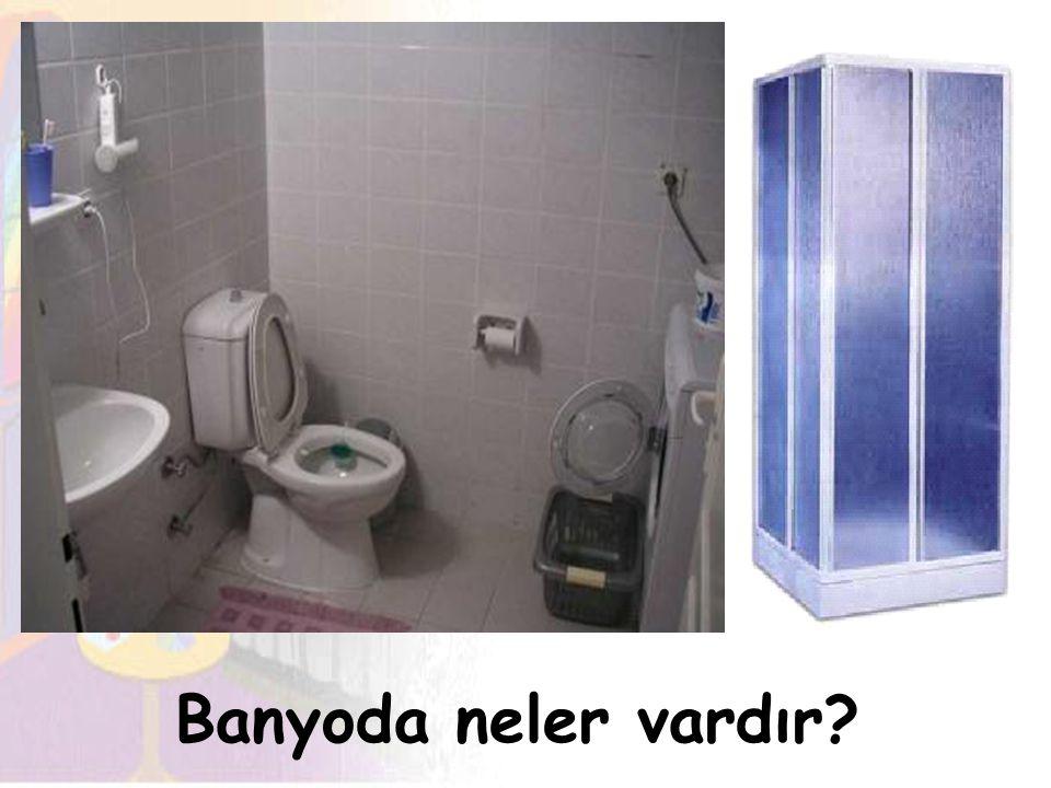 Banyoda neler vardır?