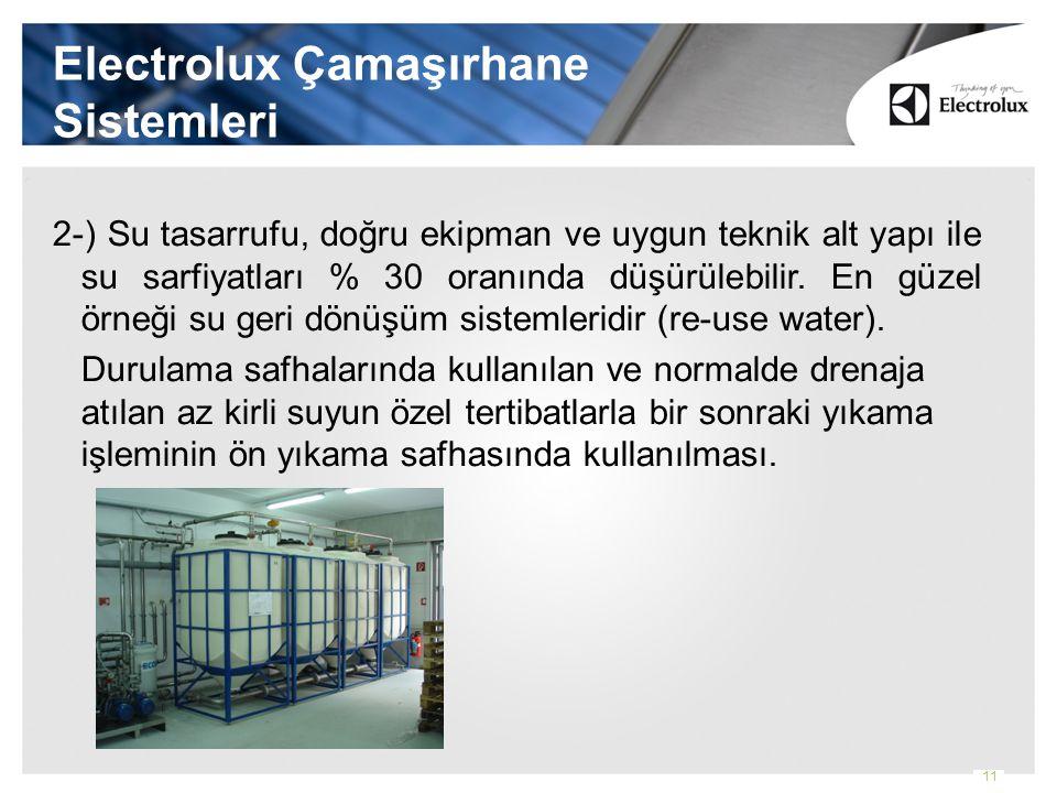 Electrolux Çamaşırhane Sistemleri 2-) Su tasarrufu, doğru ekipman ve uygun teknik alt yapı ile su sarfiyatları % 30 oranında düşürülebilir.
